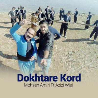Azizi Wisi Ft. Mohsen Amiri Dokhtare Kord 1 - دانلود آهنگ عزیز ویسی و محسن امیری به نام دختر کرد