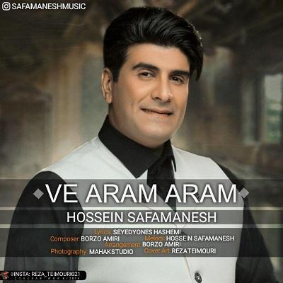 Hossein Safamanesh Ve Aram Aram - دانلود آهنگ حسین صفامنش به نام وه آرام آرام