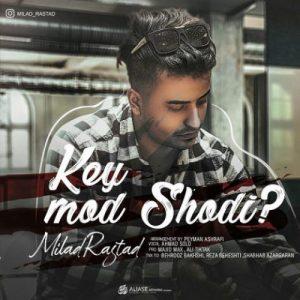 Milad Rastad Key Mod Shodi 500x500 300x300 - دانلود آهنگ میلاد راستاد بنام نموند زندگیمو دادم براش اما اون بازم نخواست بمونه